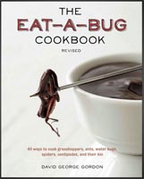 The Eat-A-Bug Cookbook: 40 Ways to Cook Crickets, Grasshoppers, Ants, Water Bugs, Spiders, Centipedes, and Their Kin.